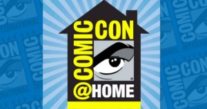 San Diego Comic-Con At-Home Edition Announced for 2020